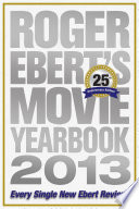 Roger Ebert s Movie Yearbook 2013