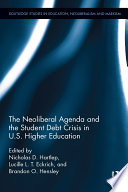 The Neoliberal Agenda and the Student Debt Crisis in U S  Higher Education