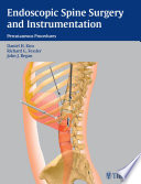 Endoscopic Spine Surgery And Instrumentation : past decade, with advances in instrumentation and techniques...