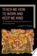Teach Me How to Work and Keep Me Kind