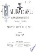 Natura ed arte rivista illustrata quindicinale italiana e straniera di scienze  lettere ed arti