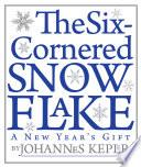 The Six Cornered Snowflake