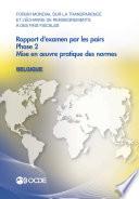Forum mondial sur la transparence et l   change de renseignements    des fins fiscales Forum mondial sur la transparence et l   change de renseignements    des fins fiscales   Rapport d examen par les pairs   Belgique 2013 Phase 2  mise en   uvre pratique des normes