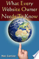 What Every Website Owner Needs to Know   Tips Tricks and Secrets to Find Success Online