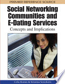 Social Networking Communities and E Dating Services  Concepts and Implications
