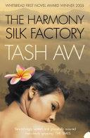 . The Harmony Silk Factory .
