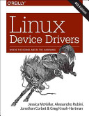 Linux Device Drivers : write devices, the fourth edition of this classic...
