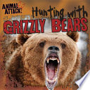 Hunting With Grizzly Bears