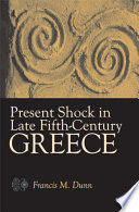 Present Shock in Late Fifth Century Greece