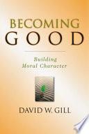 Becoming Good