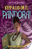 Myth O Mania  Keep a Lid on It  Pandora