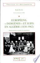 Europ  ens   indig  nes  et juifs en Alg  rie  1830 1962