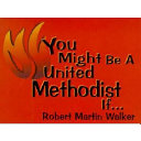 You Might Be a United Methodist If