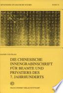 Die chinesische Innengrabinschrift für Beamte und Privatiers des 7. Jahrhunderts