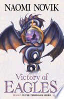 Victory Of Eagles  The Temeraire Series  Book 5  : temeraire. laurence waits to be hanged as a...