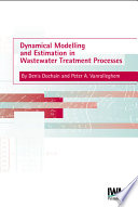 Dynamical Modelling and Estimation in Wastewater Treatment Processes