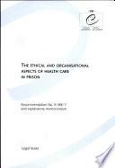 Aspects Éthiques Et Organisationnels Des Soins de Santé en Milieu Pénitentiaire (Recommandation N ̊R(98)7 Et Exposé Des Motifs