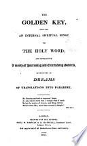 The golden key  proving an internal spiritual sense to the holy word