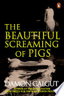 The Beautiful Screaming Of Pigs