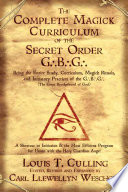 The Complete Magick Curriculum of the Secret Order G B G