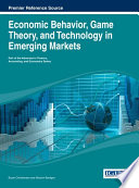 Economic Behavior  Game Theory  and Technology in Emerging Markets