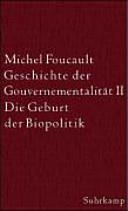 Michel Foucault geschichte der gouvernementalität: Die geburt der biopolitik :vorlesung am collège de France 1978-1979