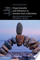 Proportionality and Deference in Investor State Arbitration