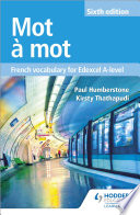 Mot à Mot Sixth Edition: French Vocabulary for Edexcel A-level