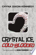 Crystal Ice, Cold-Blooded