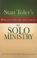 Stan Toler s Practical Guide to Solo Ministry