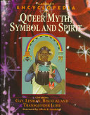 Cassell s Encyclopedia of Queer Myth  Symbol  and Spirit