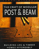 The Craft of Modular Post   Beam