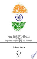 GUIDELINES TO FOOD CONTACT MATERIALS IN INDIA Legislation for packaging and materials in contact with food   Indian Market