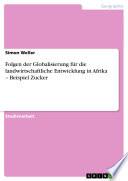 Folgen der Globalisierung für die landwirtschaftliche Entwicklung in Afrika - Beispiel Zucker