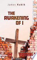 The Awakening Of I