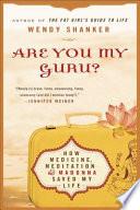 Are You My Guru