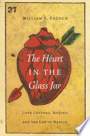 The Heart In The Glass Jar : 1860s through the 1930s based on love letters...