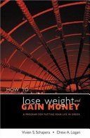 How to Lose Weight and Gain Money