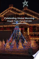 Celebrating Global Warming  Magpie Poems From Cold Lake And Deadmonton