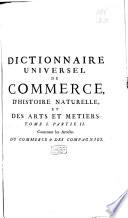 Dictionnaire universel de commerce  contenant tout ce qui concerne le commerce qui se fait dans les quatres parties du monde