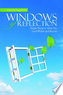 Windows of Reflection  Simple Poems to Make You Look Within and Beyond