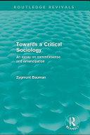 Towards a Critical Sociology  Routledge Revivals