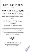 Les loisirs du chevalier d'Éon de Beaumont, ancien ministre plénipotentiaire de France: Observations generales sur la royaume d'Angleterre
