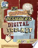 The Graphic Designer   s Digital Toolkit  A Project Based Introduction to Adobe Photoshop CS6  Illustrator CS6   InDesign CS6