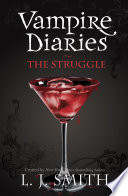 The Vampire Diaries: The Struggle by L J Smith
