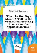 download ebook wacky aphorisms, what the web says about a walk in the woods pdf epub