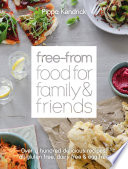 Free From Food for Family and Friends  Over a hundred delicious recipes  all gluten free  dairy free and egg free