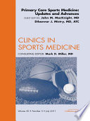 Primary Care Sports Medicine Updates And Advances An Issue Of Clinics In Sports Medicine E Book