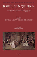 Bourdieu in Question: New Directions in French Sociology of Art