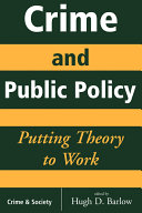 Crime and Public Policy: Putting Theory to Work